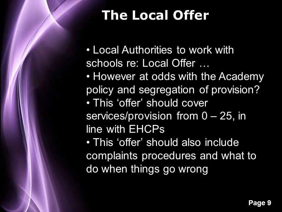 The Local Offer Local Authorities to work with schools re: Local Offer … However at odds with the Academy policy and segregation of provision