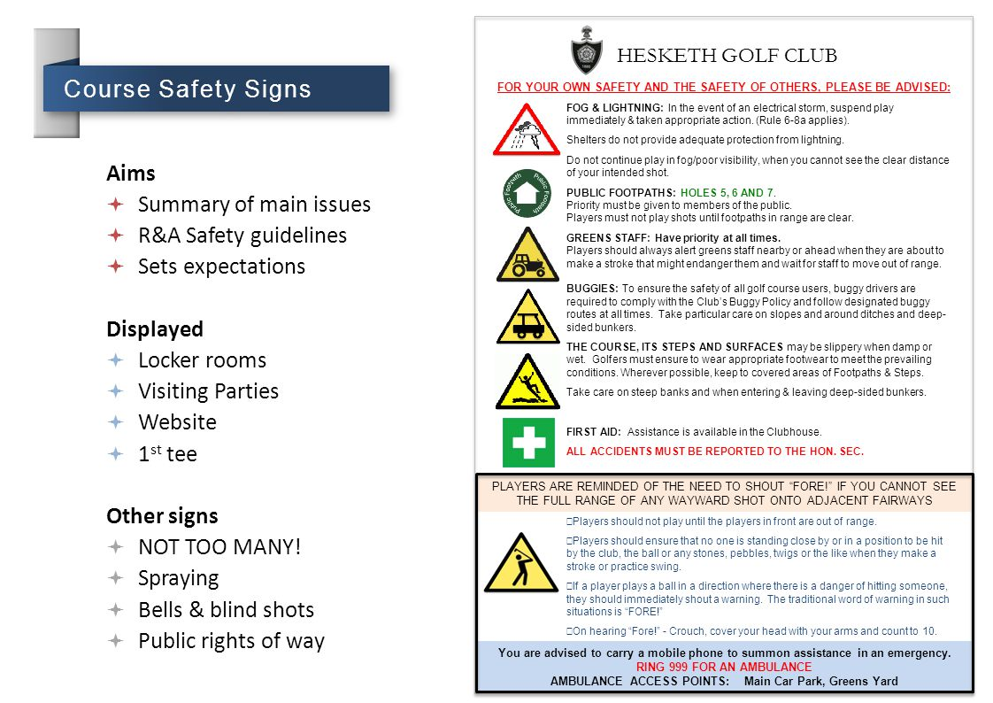 Course Safety Signs Aims Summary of main issues R&A Safety guidelines