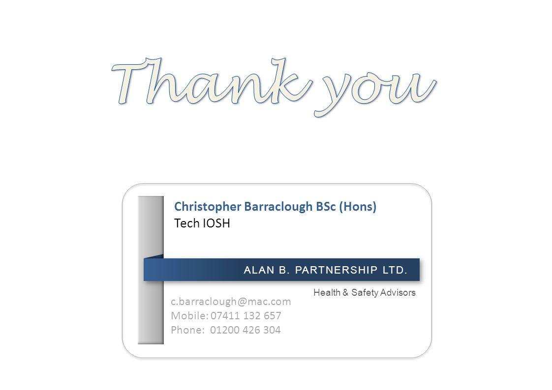 Thank you Christopher Barraclough BSc (Hons) Tech IOSH