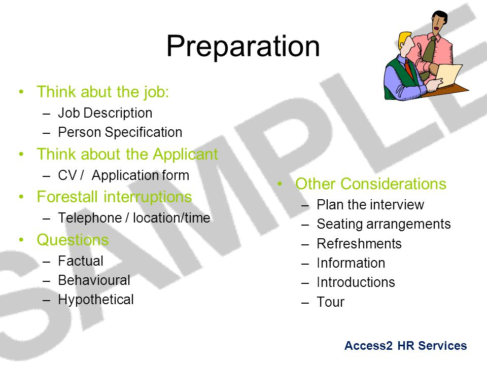 Preparation Think abut the job: Think about the Applicant