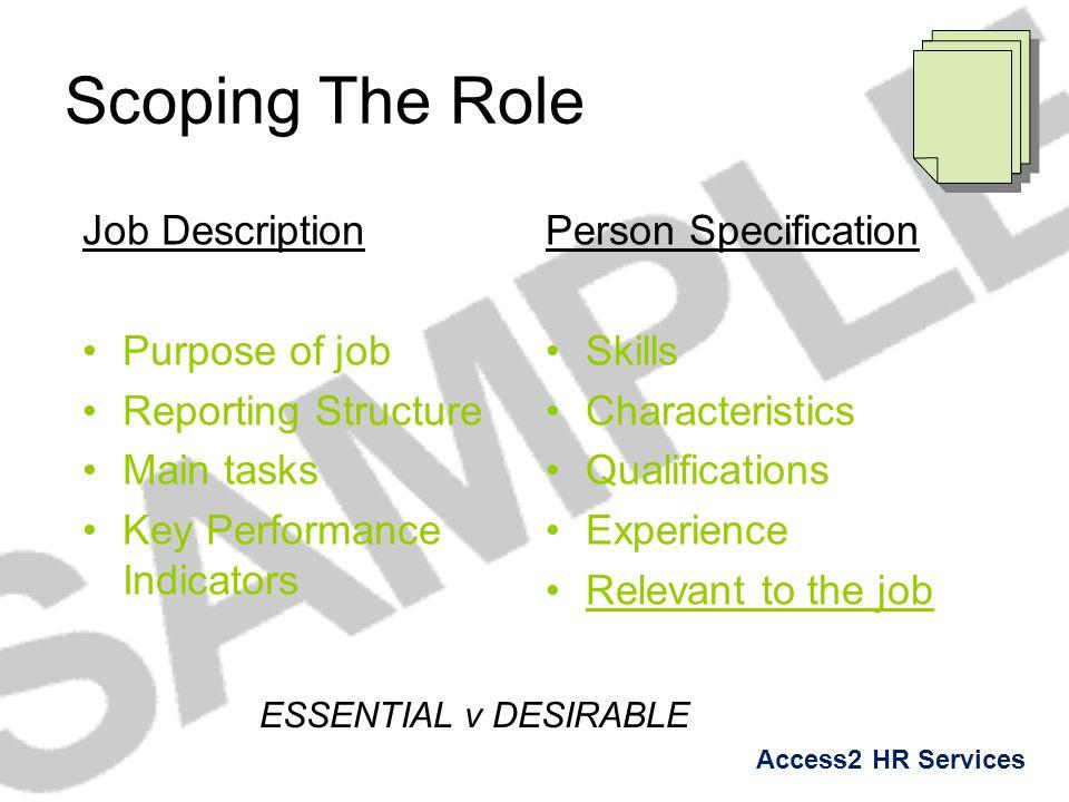 Scoping The Role Job Description Purpose of job Reporting Structure