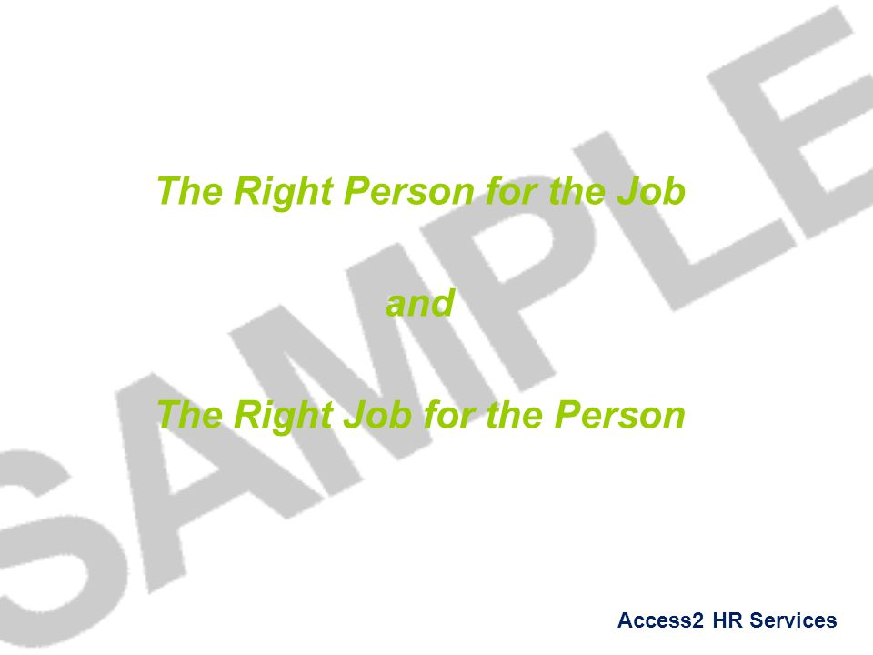 The Right Person for the Job and The Right Job for the Person
