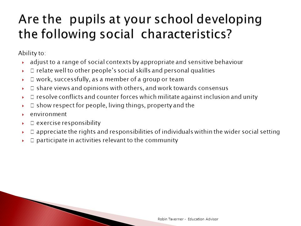 Are the pupils at your school developing the following social characteristics