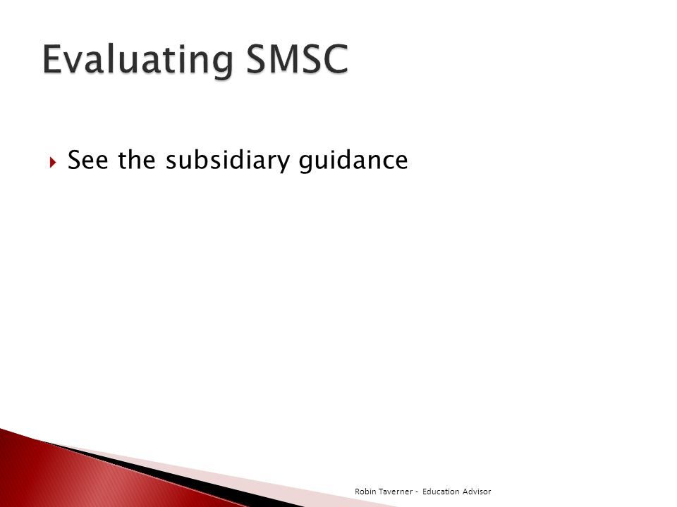 Evaluating SMSC See the subsidiary guidance