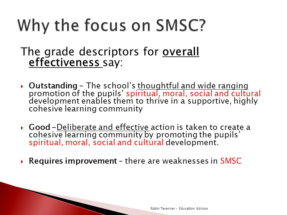 Why the focus on SMSC The grade descriptors for overall effectiveness say: