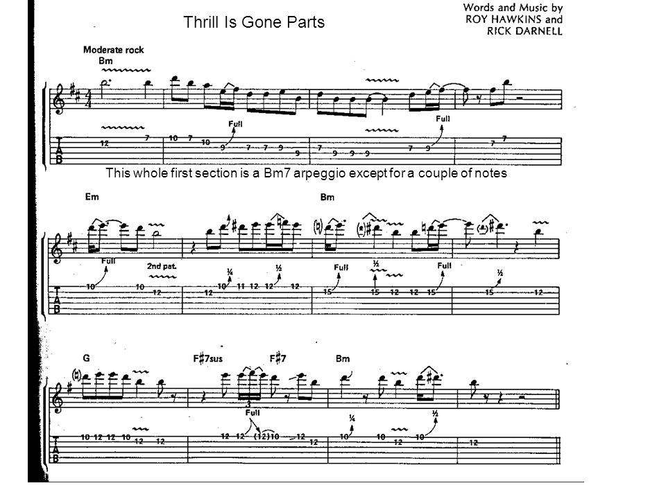 Thrill Is Gone Parts This whole first section is a Bm7 arpeggio except for a couple of notes