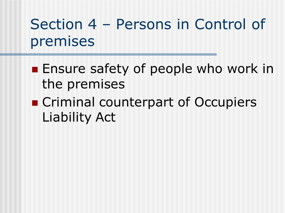 Section 4 – Persons in Control of premises