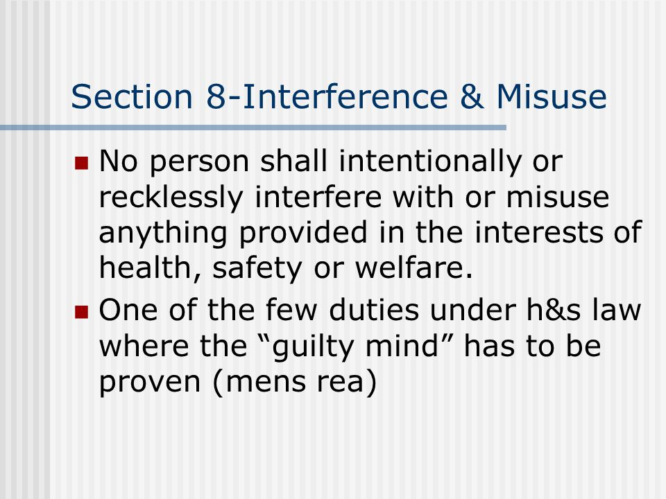 Section 8-Interference & Misuse