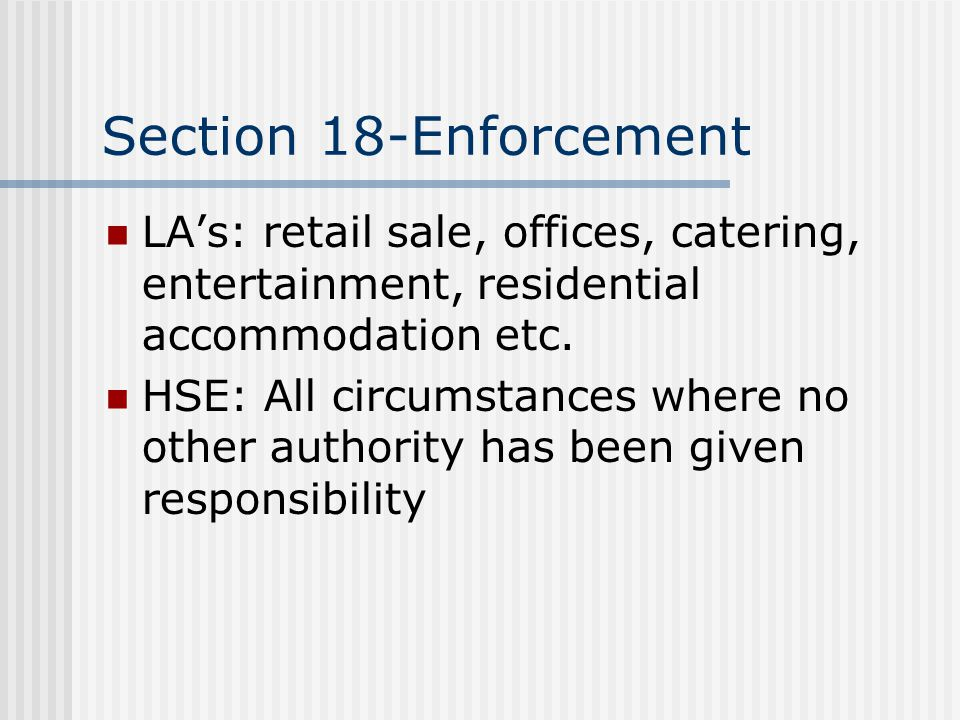 Section 18-Enforcement LA's: retail sale, offices, catering, entertainment, residential accommodation etc.