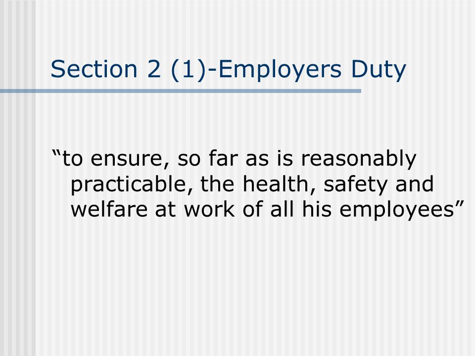 Section 2 (1)-Employers Duty