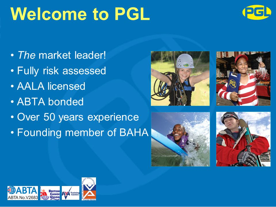 Welcome to PGL The market leader! Fully risk assessed AALA licensed