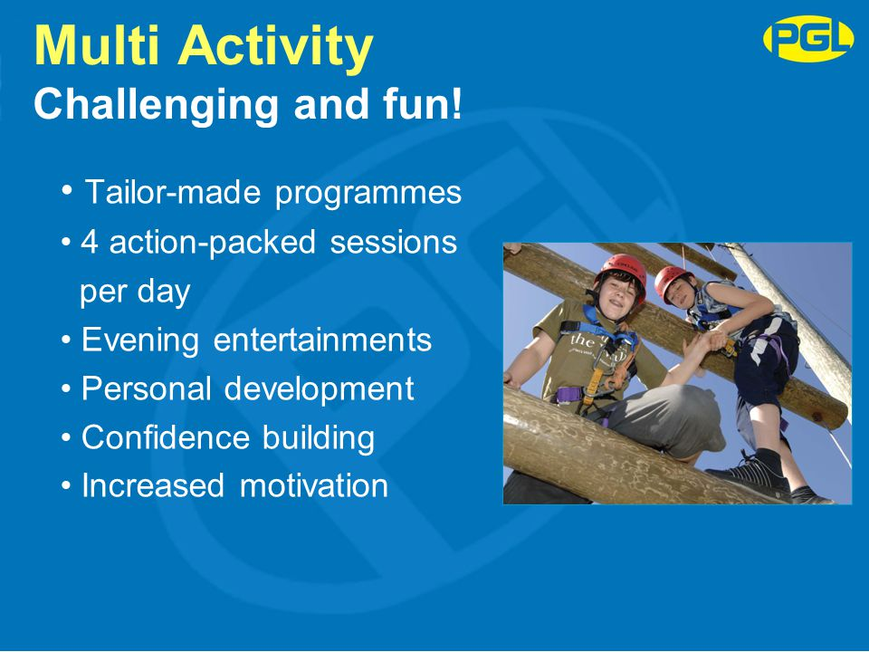 Multi Activity Challenging and fun!