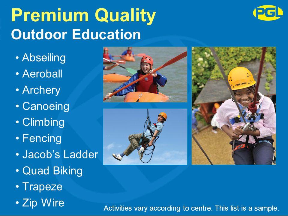 Premium Quality Outdoor Education
