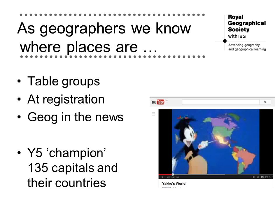 As geographers we know where places are …
