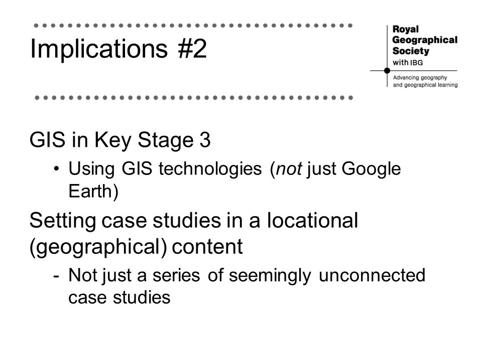 Implications #2 GIS in Key Stage 3