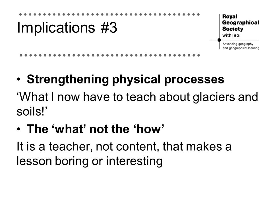 Implications #3 Strengthening physical processes