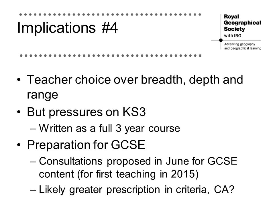 Implications #4 Teacher choice over breadth, depth and range