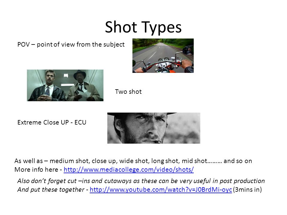 Shot Types POV – point of view from the subject Two shot