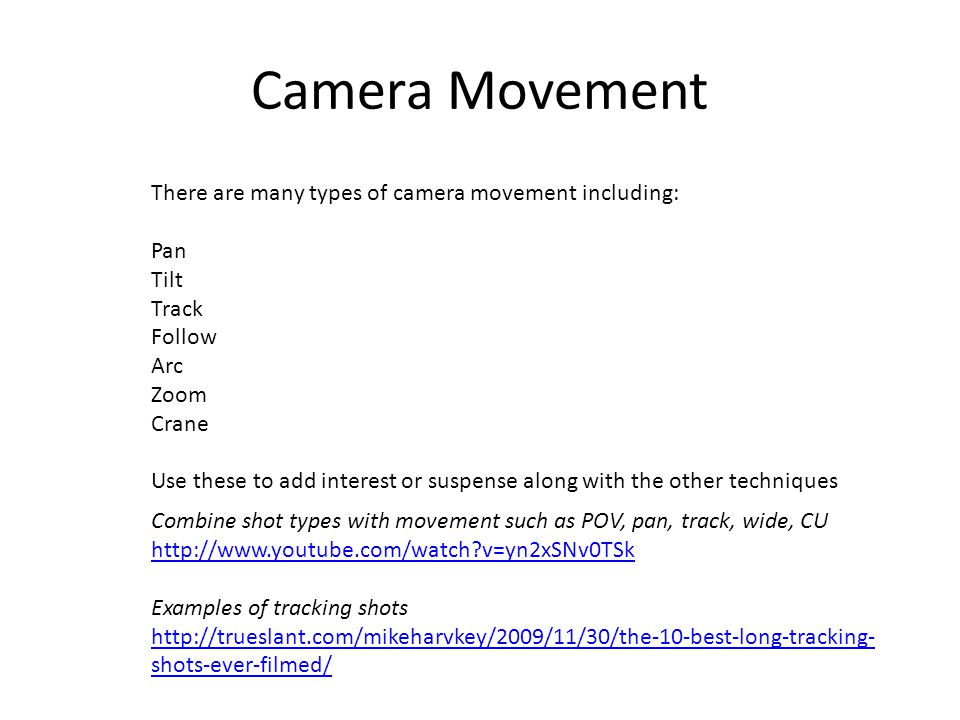 Camera Movement There are many types of camera movement including: Pan