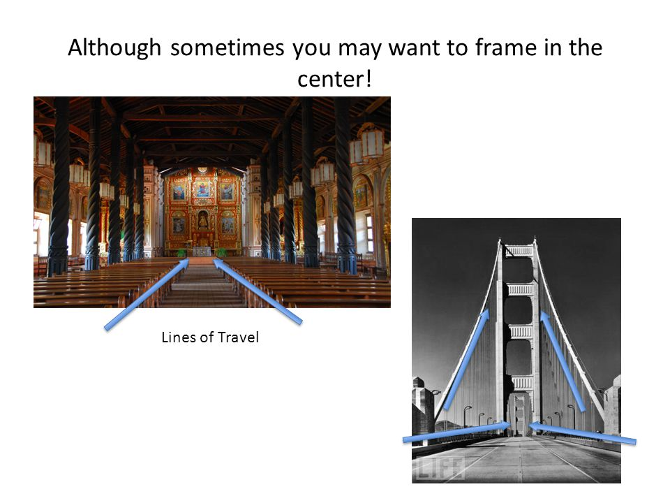 Although sometimes you may want to frame in the center!