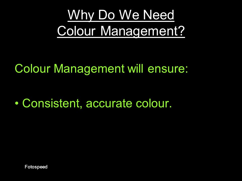 Why Do We Need Colour Management