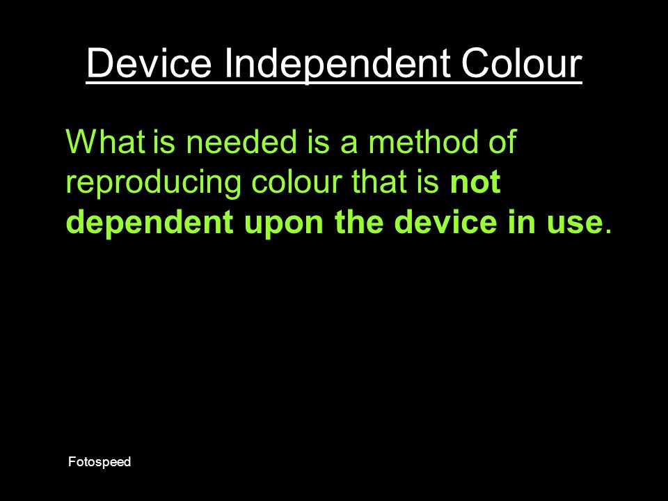 Device Independent Colour