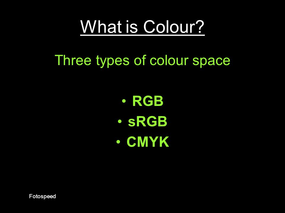 Three types of colour space