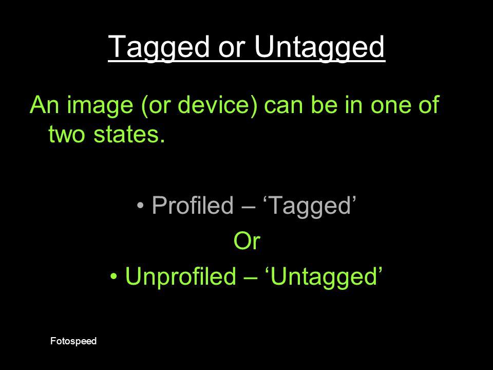 • Unprofiled – 'Untagged'