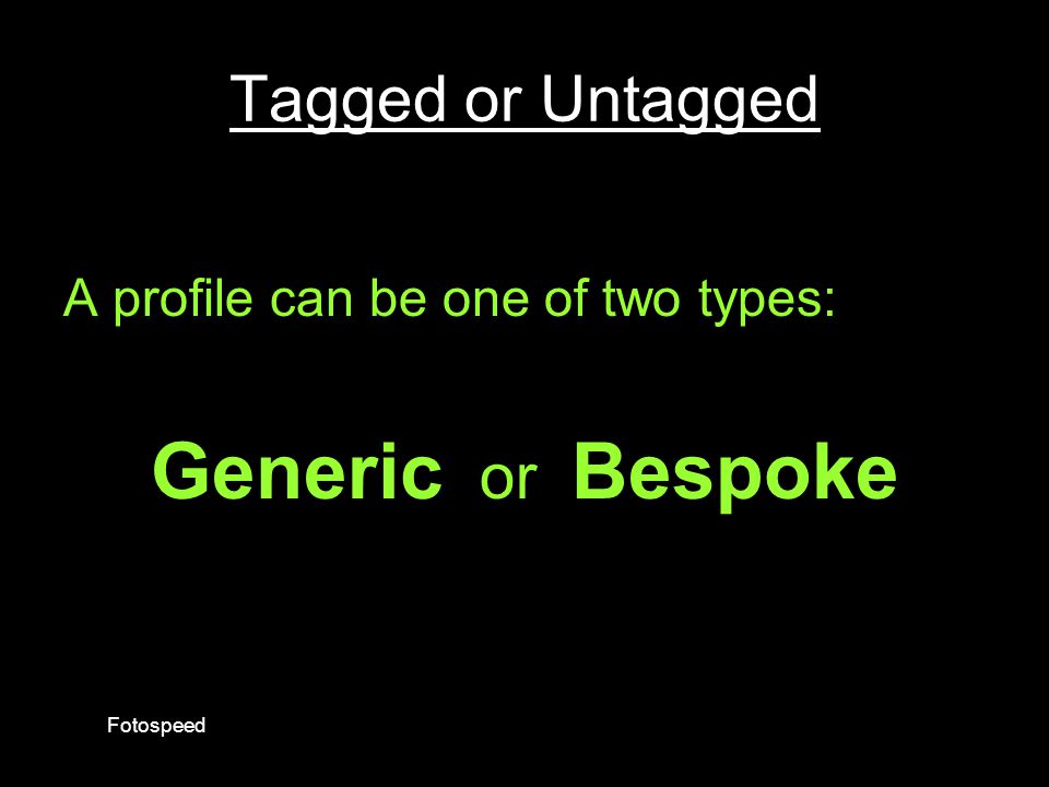Generic or Bespoke Tagged or Untagged