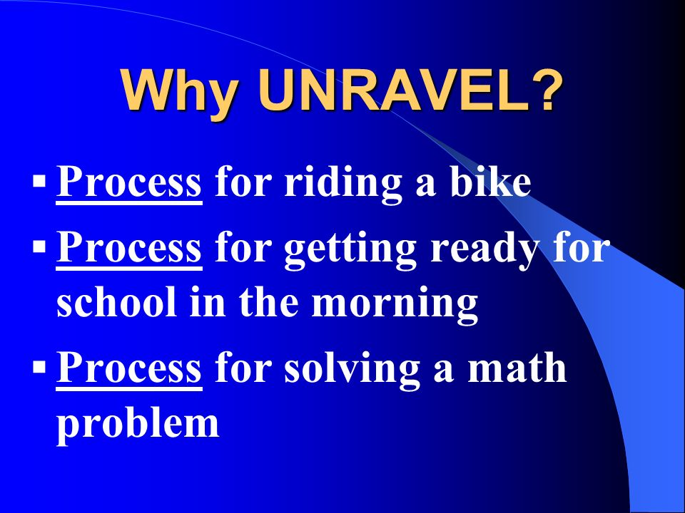 Why UNRAVEL Process for riding a bike