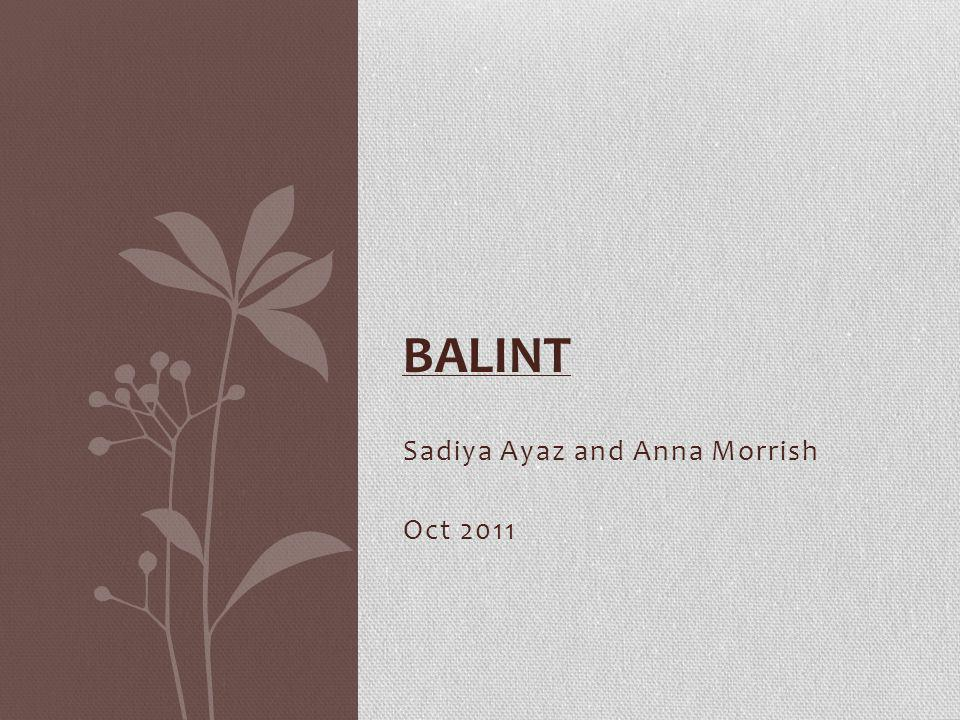 Sadiya Ayaz and Anna Morrish Oct 2011