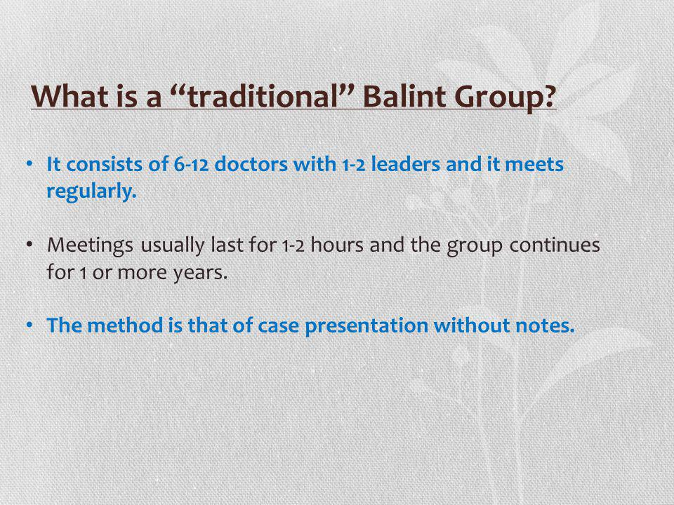 What is a traditional Balint Group