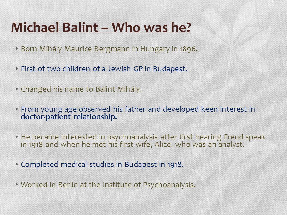 Michael Balint – Who was he