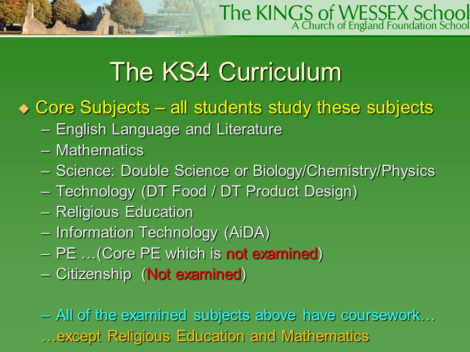 The KS4 Curriculum Core Subjects – all students study these subjects