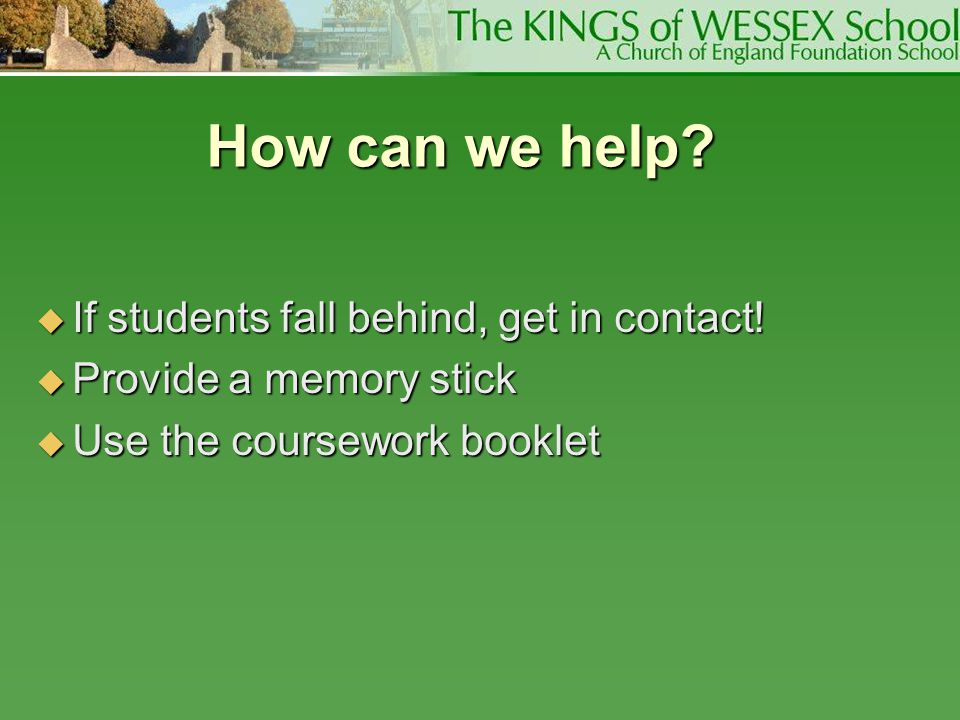 How can we help If students fall behind, get in contact!
