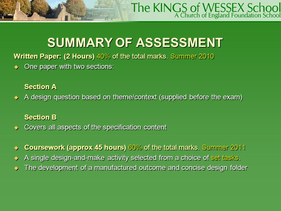 SUMMARY OF ASSESSMENT Written Paper: (2 Hours) 40% of the total marks. Summer 2010. One paper with two sections: