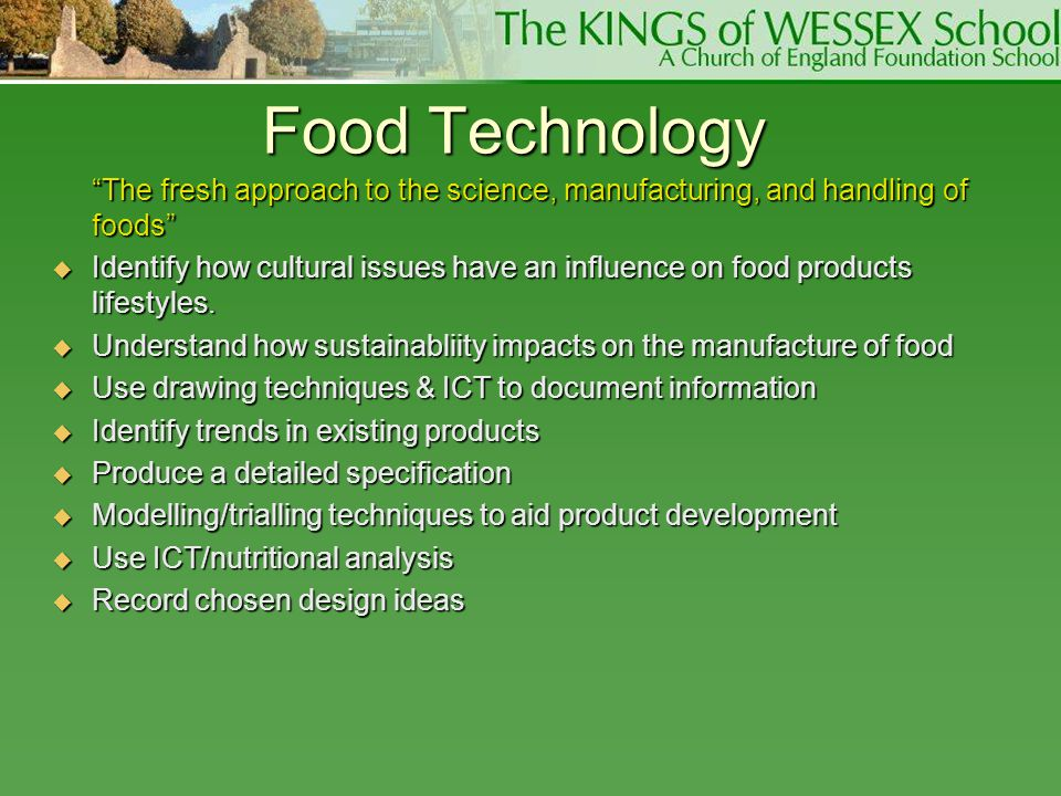 Food Technology The fresh approach to the science, manufacturing, and handling of foods