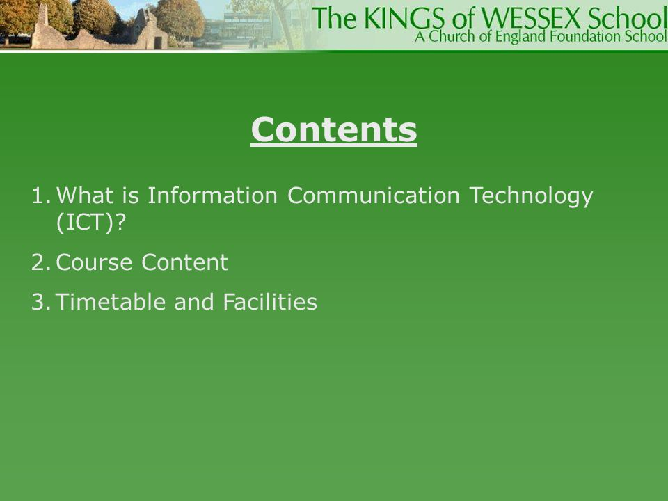 Contents What is Information Communication Technology (ICT)