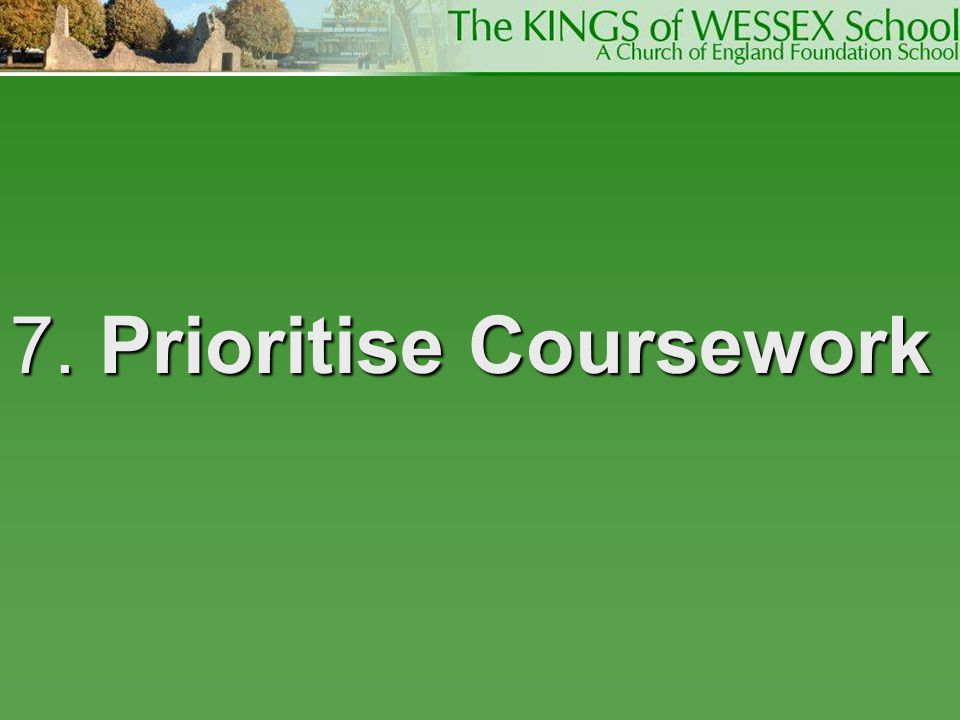 7. Prioritise Coursework