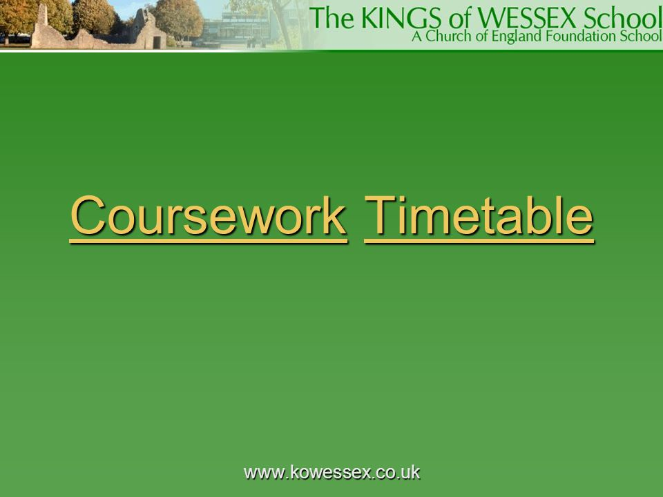Coursework Timetable www.kowessex.co.uk