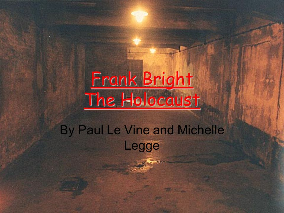 Frank Bright The Holocaust
