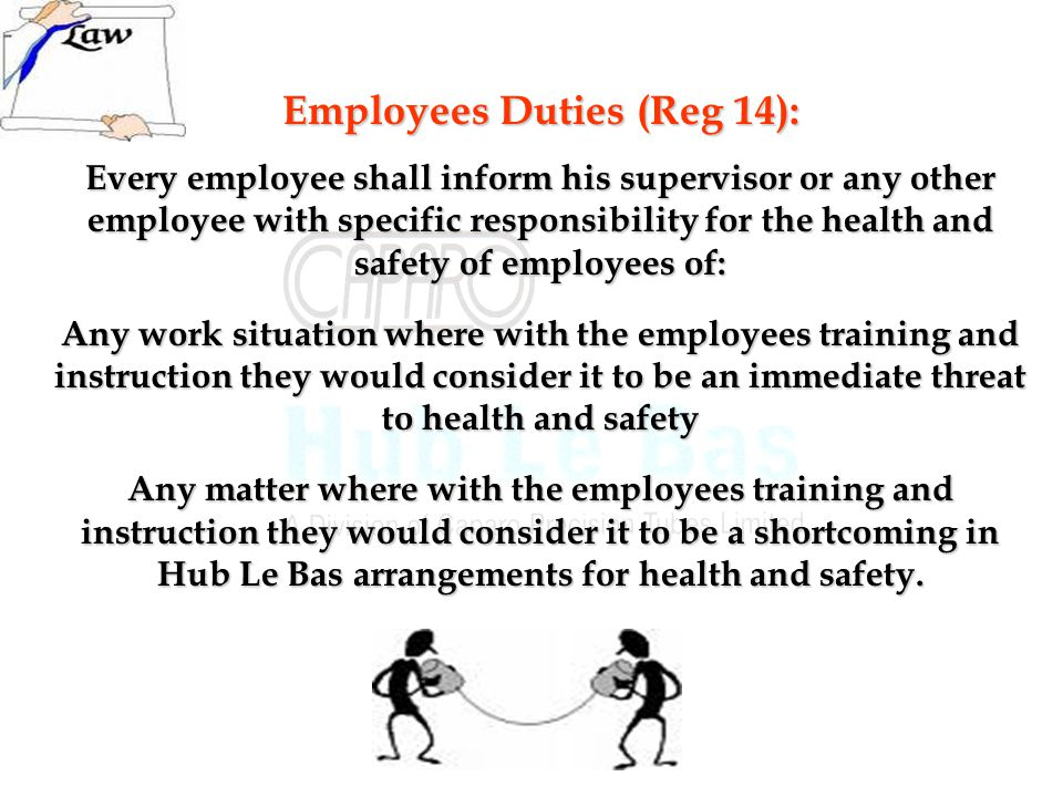 Employees Duties (Reg 14):