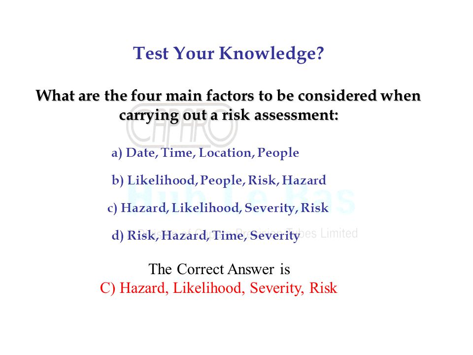 C) Hazard, Likelihood, Severity, Risk