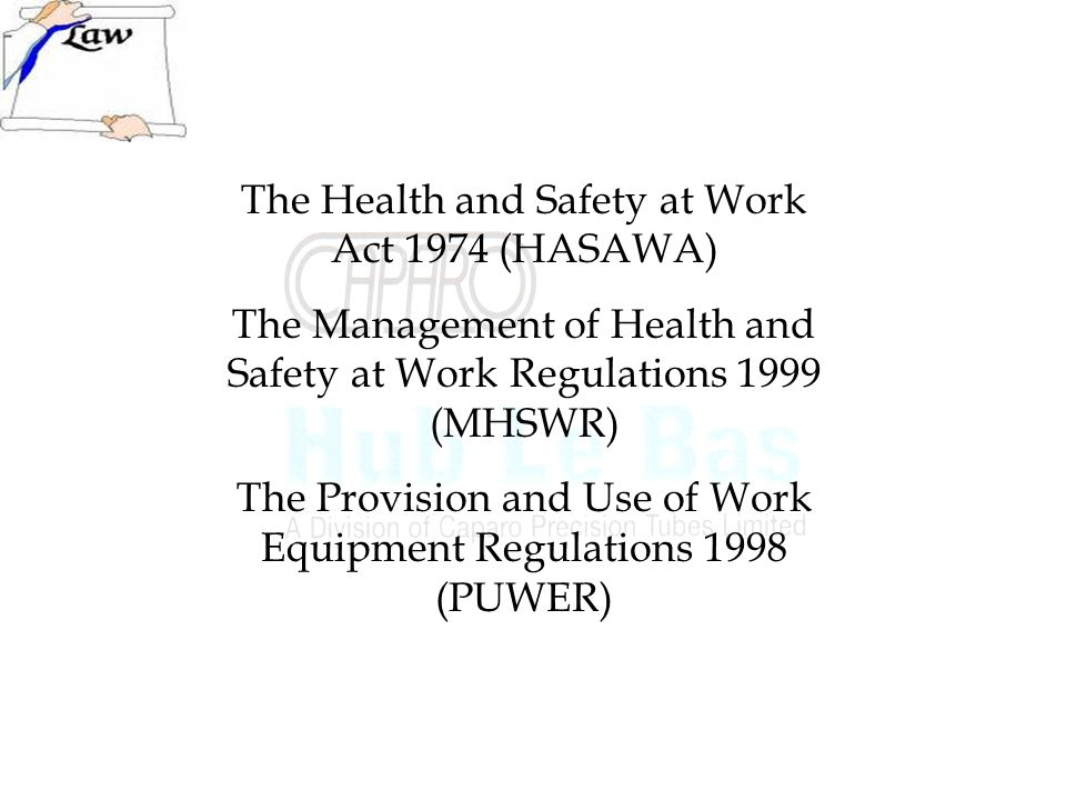 The Health and Safety at Work Act 1974 (HASAWA)