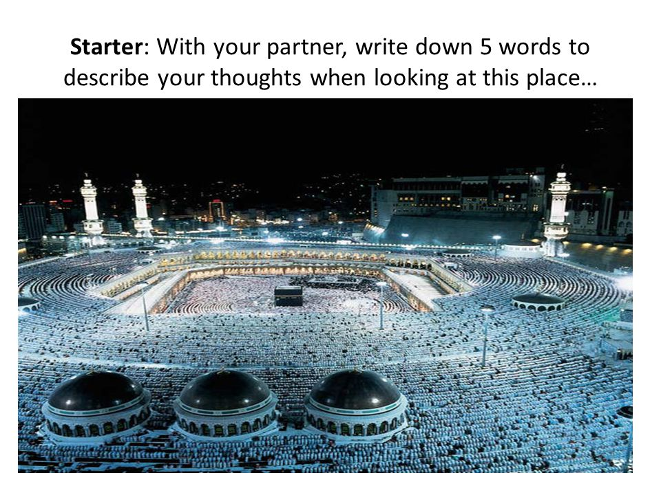 Starter: With your partner, write down 5 words to describe your thoughts when looking at this place…