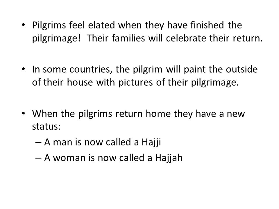 Pilgrims feel elated when they have finished the pilgrimage