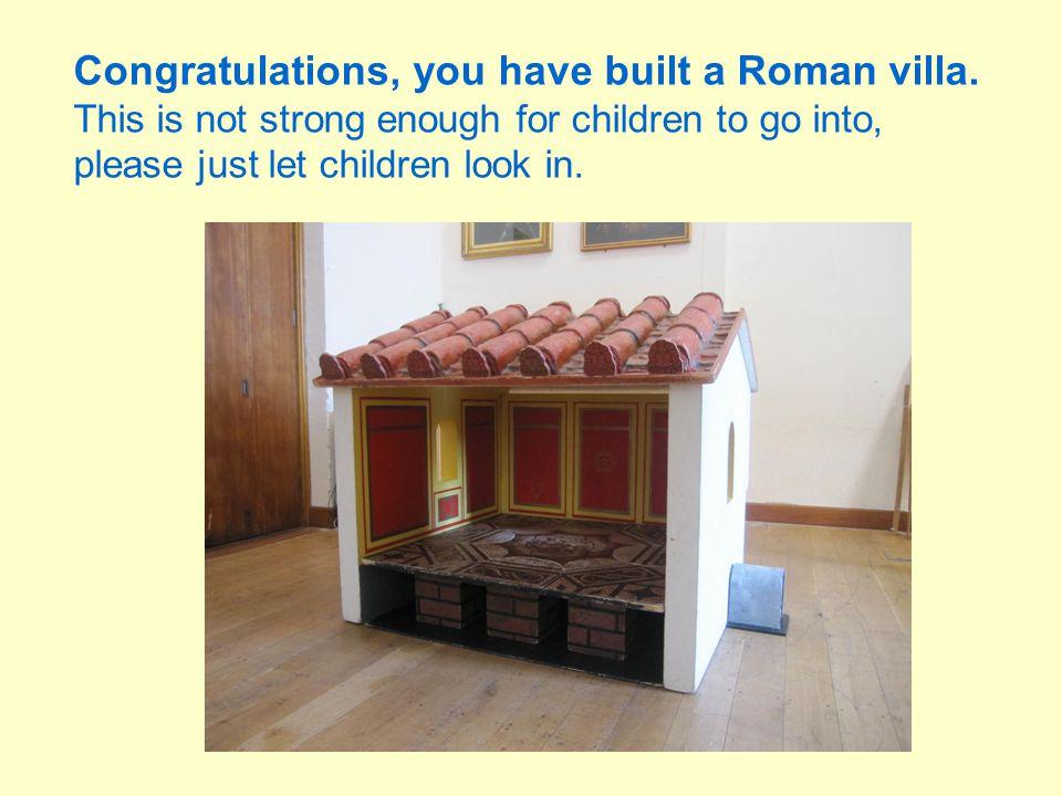 Congratulations, you have built a Roman villa