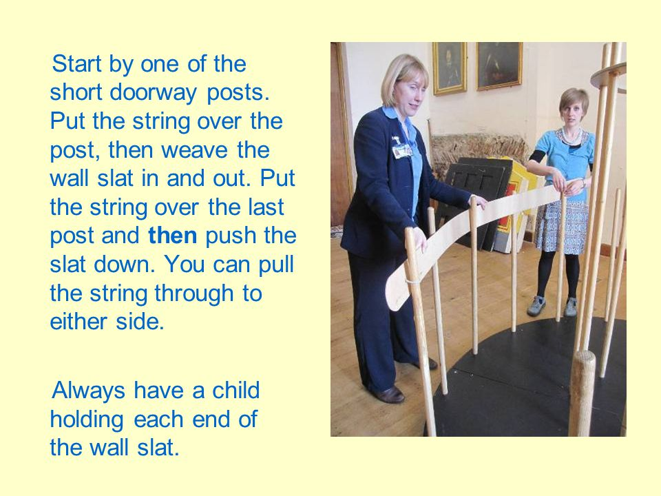 Start by one of the short doorway posts