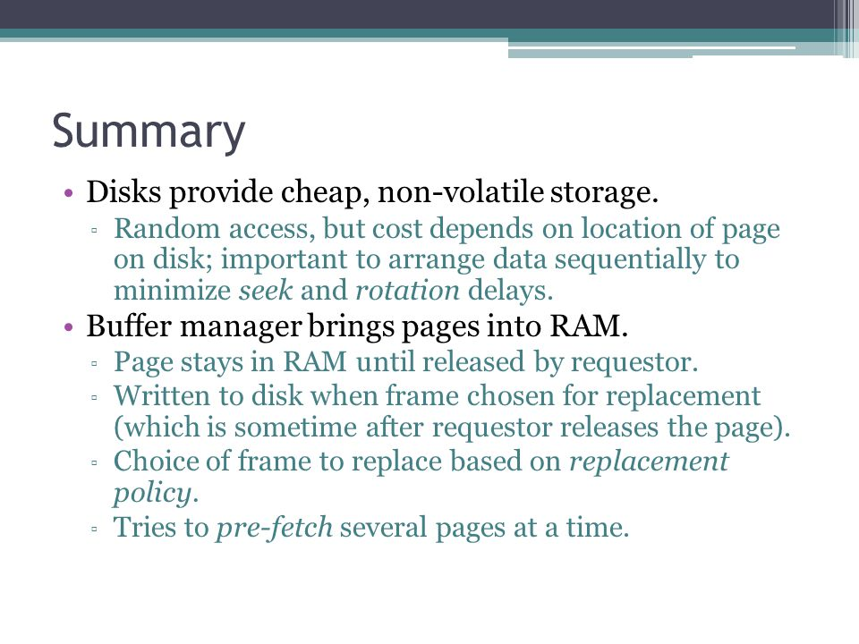 Summary Disks provide cheap, non-volatile storage.