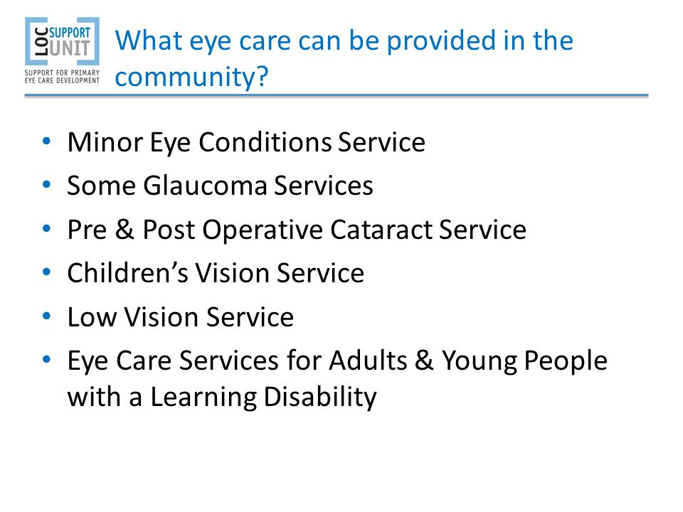 What eye care can be provided in the community